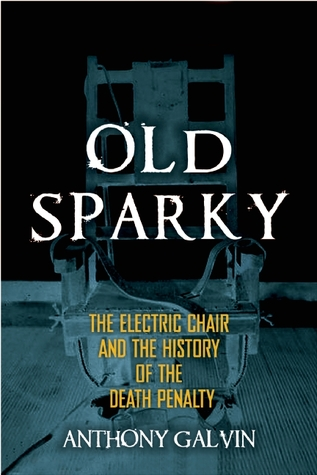 Old Sparky: The Electric Chair and the History of ...