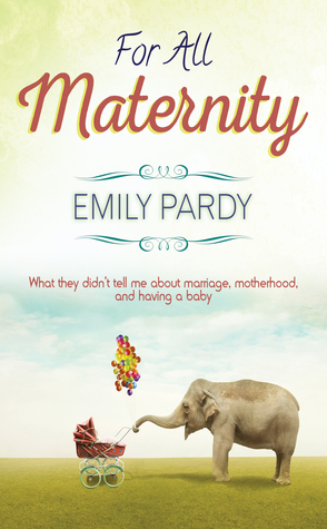 For All Maternity: What They Didn't Tell Me About ...