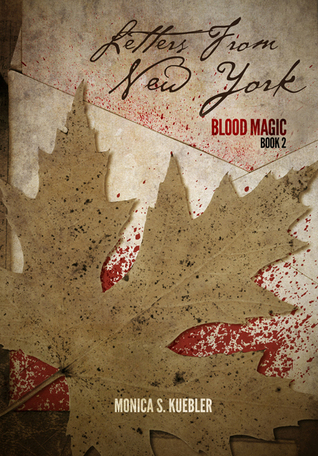 Letters From New York. (Blood Magic Saga, Book 2)