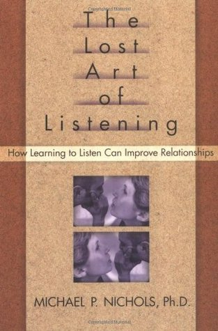 The Lost Art of Listening: How Learning to Listen ...