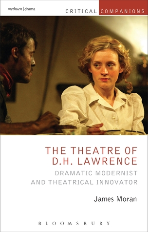 The Theatre of D.H. Lawrence: Dramatic Modernist a...