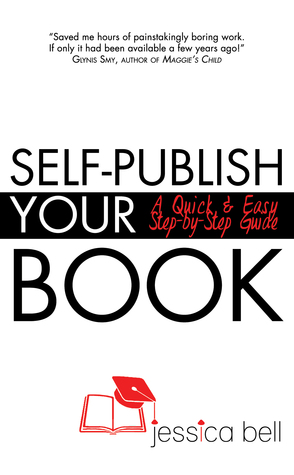 Self-Publish Your Book:A Quick & Easy Step-by-Step...