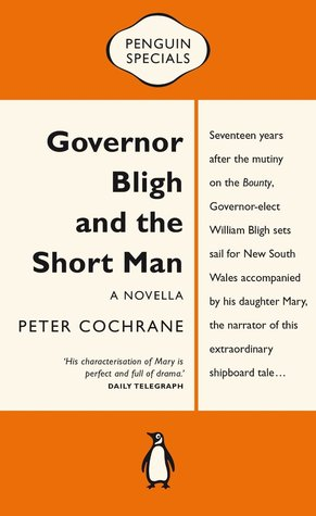 Governor Bligh and the Short Man: : Penguin Specia...