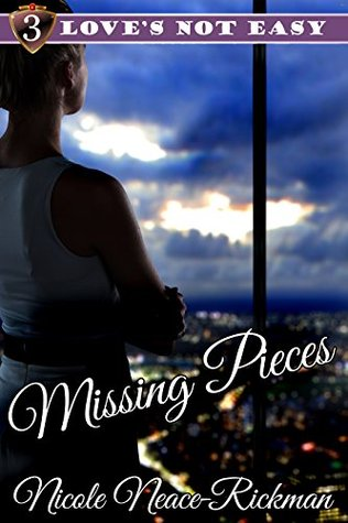 Missing Pieces (Love's Not Easy Series Book 3)
