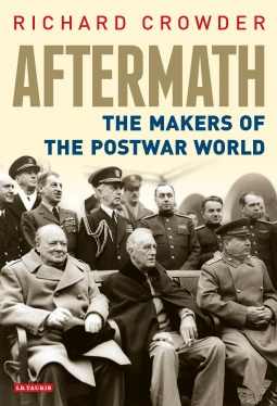 Aftermath - The Makers of the Post-War World