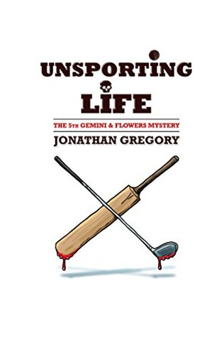 Unsporting Life (The Gemini & Flowers Mysteries Bo...