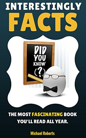 Fascinating Facts: The Most Interesting Facts Book...