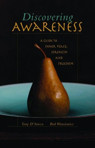 Discovering Awareness: A Guide to Peace, Strength ...