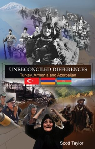Unreconciled Differences: Turkey, Armenia and Azer...