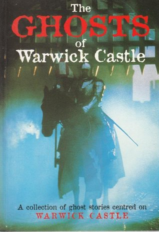 The Ghosts of Warwick Castle