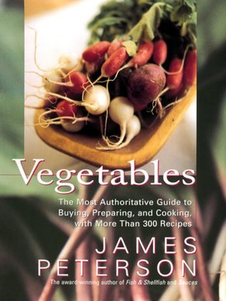 Vegetables: The Most Authoritative Guide to Buying...