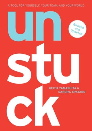 Unstuck: A Tool for Yourself, Your Team, and Your ...