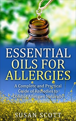 Essential Oils For Allergies: A Complete Practical...