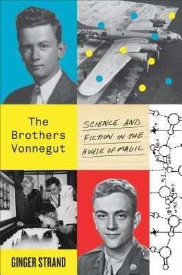 The Brothers Vonnegut: Science and Fiction in the ...