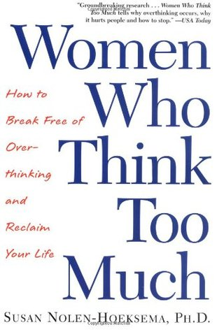 Women Who Think Too Much: How to Break Free of Ove...
