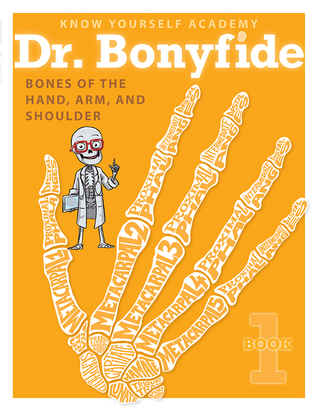 Dr. Bonyfide Presents Bones of the Hand, Arm, and ...