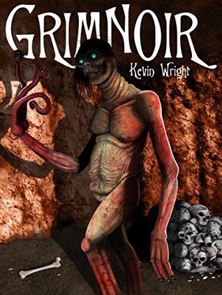 GrimNoir: Tales of Horror, Steampunk Detective and...