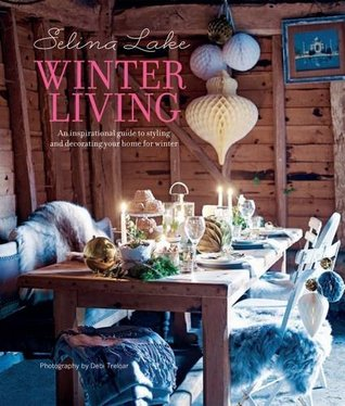 Winter Living: An Inspirational Guide to Styling a...