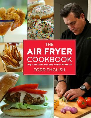 The Air Fryer Cookbook: Deep-Fried Flavor Without ...