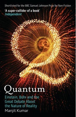 Quantum: Einstein, Bohr and the Great Debate About...