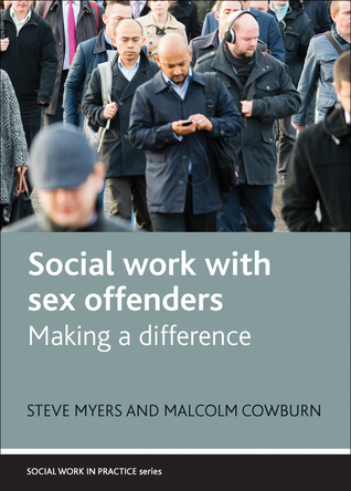 Social Work with Sex Offenders: Making a Differenc...