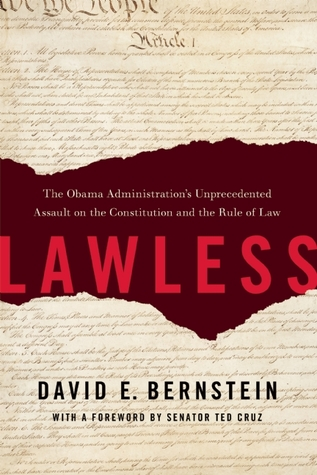 Lawless: The Obama Administration's Unprecedented ...