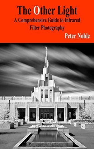The Other Light: A Comprehensive Guide to Infrared...