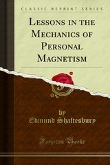 Lessons in the Mechanics of Personal Magnetism (Cl...