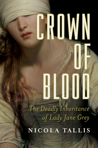 Crown of Blood: The Deadly Inheritance of Lady Jan...