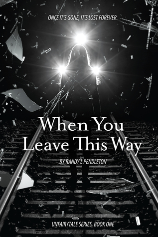 When You Leave This Way (Unfairytales #1)