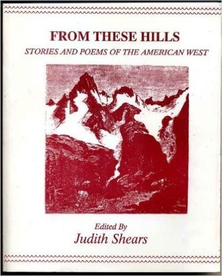 From These Hills, Stories and Poems of the America...