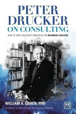 Peter Drucker on Consulting: How to Apply Drucker'...