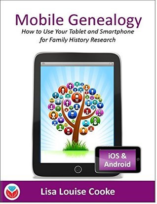Mobile Genealogy - How to Use Your Tablet and Smar...