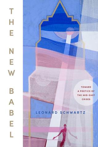 The New Babel: Toward a Poetics of the Mid-East Cr...