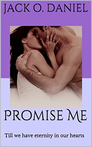 Promise Me: Till we have eternity in our hearts