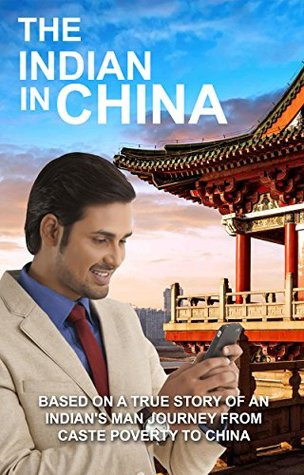 The Indian in China: Based on a true story of an I...