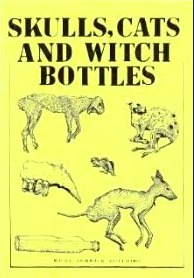 Skulls, Cats and Witch Bottles: The Ancient Practi...