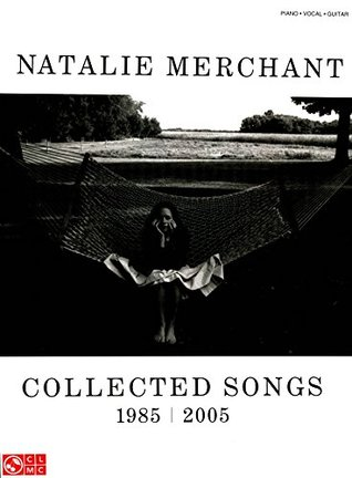 Natalie Merchant - Collected Songs, 1985-2005 Song...