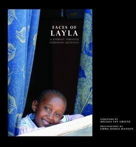 Faces Of Layla: [A Journey Through Ethiopian Adopt...