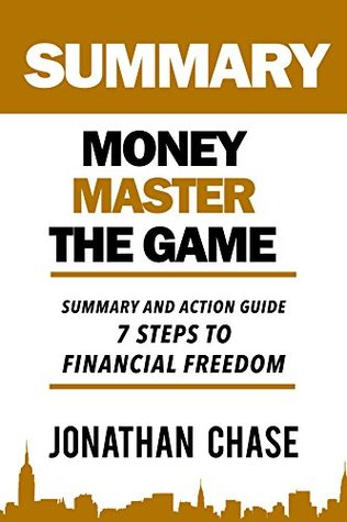 Summary: Money Master the Game: Action Guide To Th...