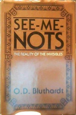 See-Me-Nots: The Reality of the Invisibles