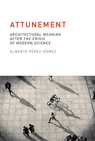 Attunement: Architectural Meaning after the Crisis...