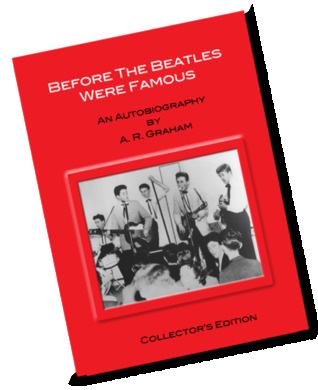 Before The Beatles Were Famous by Alan R Graham