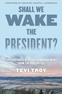 Shall We Wake the President?: How America Deals wi...