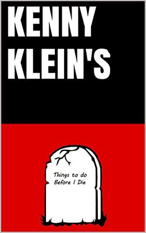 KENNY KlEIN'S (Kenny Klein's List of Things To Do ...