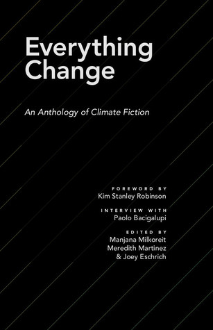 Everything Change: An Anthology of Climate Fiction...