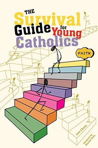 The Survival Guide for Young Catholics