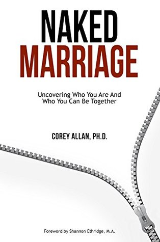 Naked Marriage: Uncovering Who You Are And Who You...
