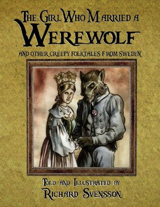 The Girl Who Married a Werewolf, and Other Creepy ...