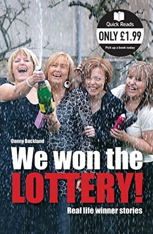 We Won The Lottery: Real Life Winner Stories (Quic...